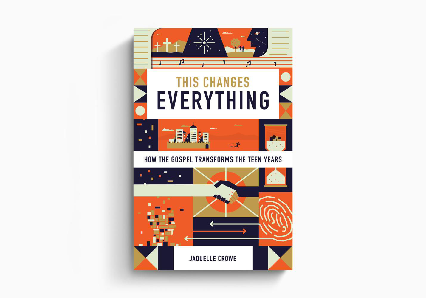 Picture of This Changes Everything:  How the Gospel Transforms the Teen Years - Book